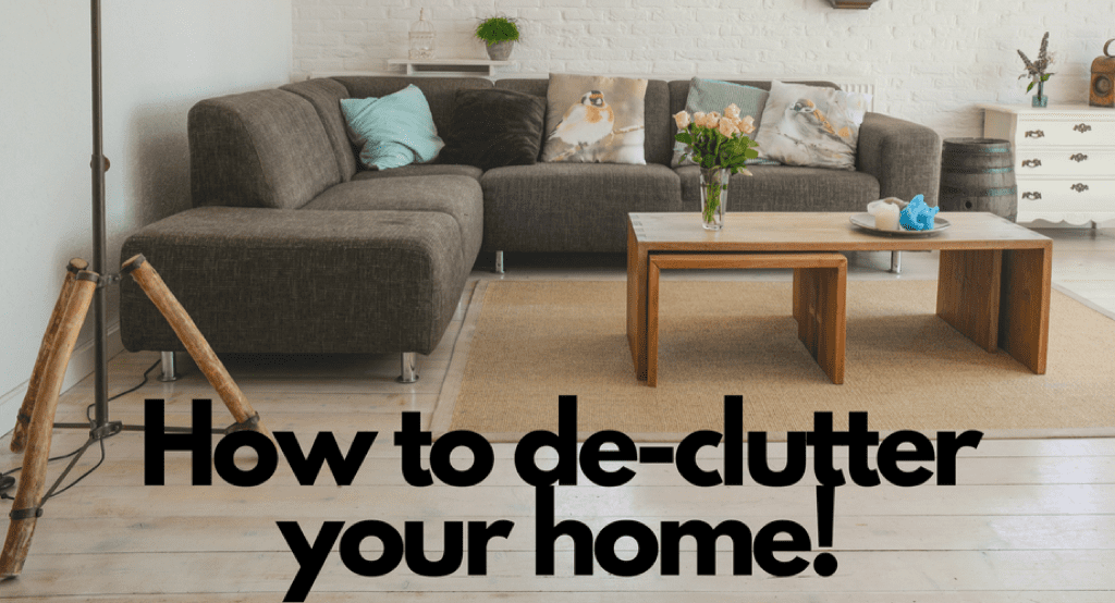 How to Declutter your home (and where to start)!