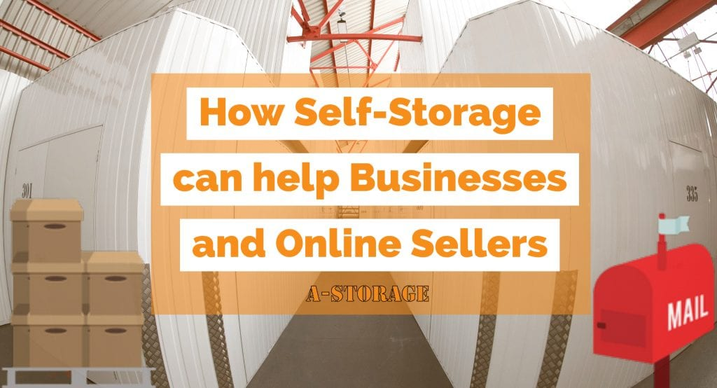 How Self-Storage can help Businesses and Online Sellers